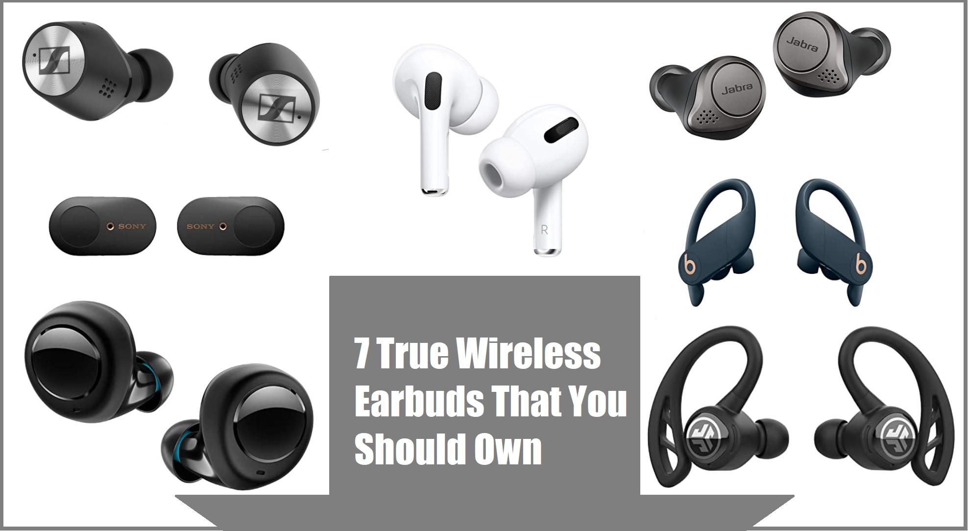 7 True Wireless Earbuds That You Should Own