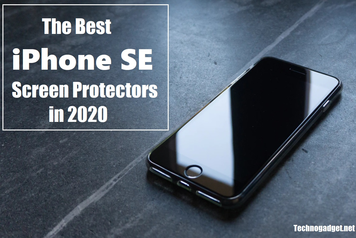 The Best iPhone SE Screen Protectors in 2020