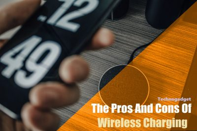 The Pros And Cons Of Wireless Charging