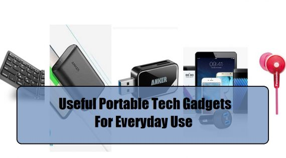 Useful Portable Tech Gadgets For Everyday Use