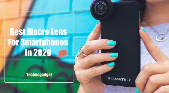 Best Macro Lens For Smartphones In 2020