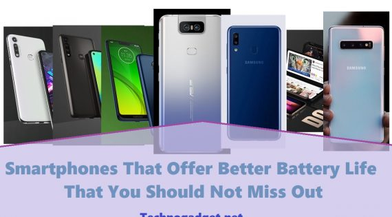 Smartphones That Offer Better Battery Life That You Should Not Miss Out