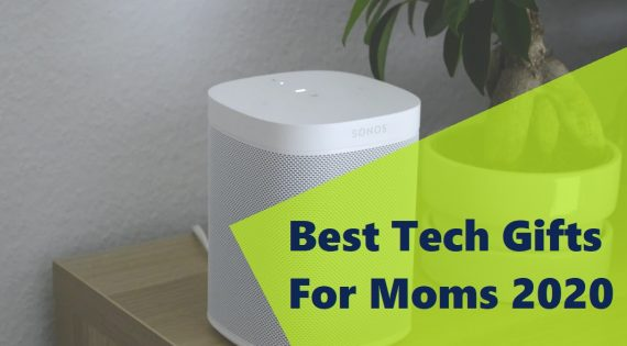 Best Tech Gifts For Moms 2020