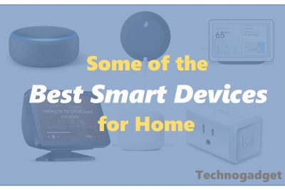 Some Of The Best Smart Devices for Home