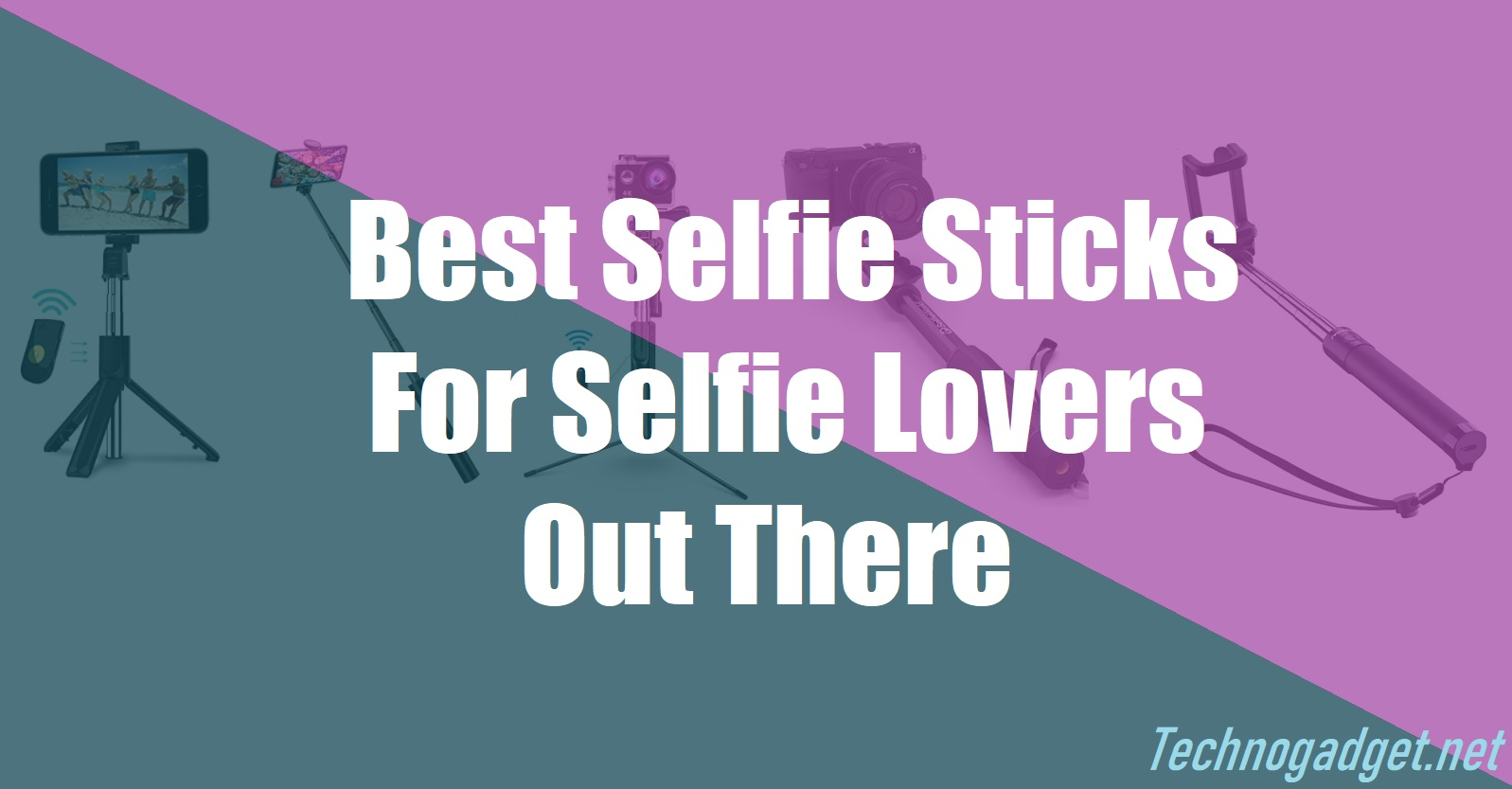 Best Selfie Sticks For Selfie Lovers Out There