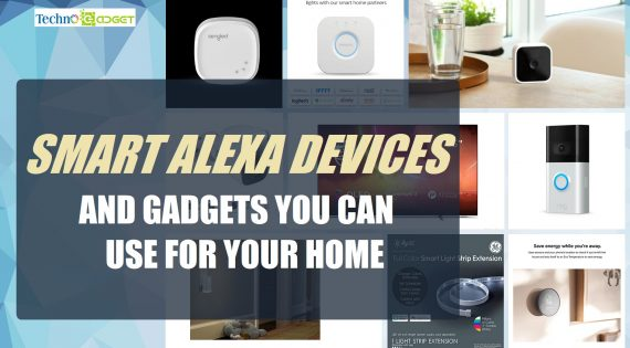 The Smart Alexa Devices And Gadgets You Can Use For Your Home