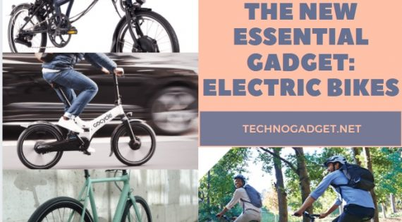 The New Essential Gadget: Electric Bikes