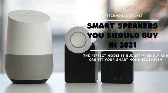 Smart Speakers You Should Buy In 2021