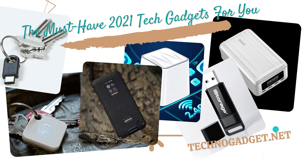 The Must-Have 2021 Tech Gadgets For You